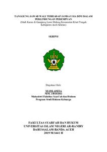 Tanggung Jawab Wali Terhadap Janda Usia Dini Dalam Perlindungan Perempuan Studi Kasus Di Gampong Lawe Melang Kecamatan Kluet Tengah Kabupaten Aceh Selatan Repository Of Uin Ar Raniry
